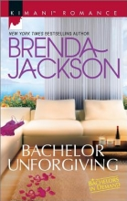 Jackson, Brenda Bachelor Unforgiving