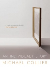 Collier, Michael An Individual History - Poems