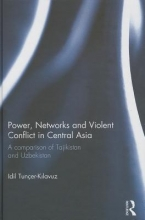 Tunçer-kilavuz, Idil Power, Networks and Violent Conflict in Central Asia