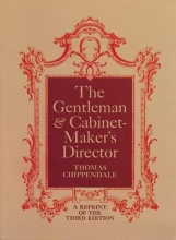 Chippendale, Thomas The Gentleman and Cabinet-Maker`s Director