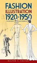 Walter T. Foster Fashion Illustration 1920-1950