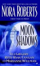 Gregory, Jill,   Langan, Ruth Ryan,   Willman, Marianne Moon Shadows