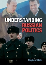 White, Stephen Understanding Russian Politics