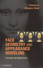 Liu, Zicheng Face Geometry and Appearance Modeling