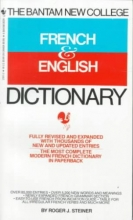 Steiner, Roger J. The Bantam New College Revised French & English Dictionary Dictionnaire Anglais Et Francais