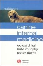 Hall, Edward Notes on Canine Internal Medicine
