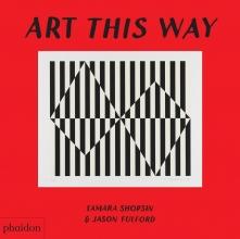 Tamara Shopsin , Art This Way