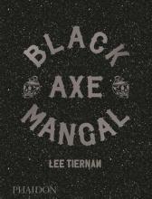 Lee Tiernan , Black Axe Mangal