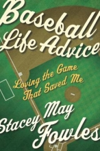 Fowles, Stacey May Baseball Life Advice