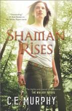 Murphy, C. E. Shaman Rises