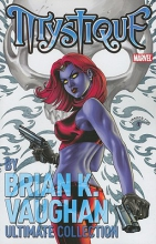 Vaughn, Brian K. Mystique by Brian K. Vaughn Ultimate Collection