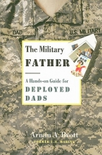 Armin A. Brott Military Father, The: a Hands-on Guide for Deployed Dads