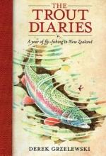Grzelewski, Derek The Trout Diaries