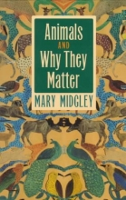 Mary Midgley Animals and Why They Matter