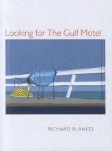 Blanco, Richard Looking for the Gulf Motel