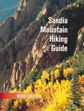 Mike Coltrin Sandia Mountain Hiking Guide