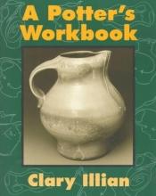 Clary Illian A Potter`s Workbook