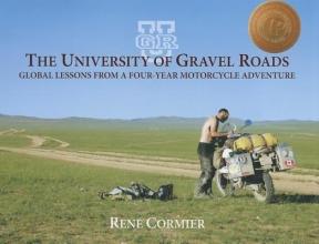 Rene Cormier The University of Gravel Roads