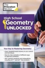 Torres, Heidi The Princeton Review High School Geometry Unlocked