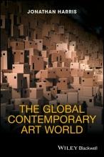 Harris, Jonathan The Global Contemporary Art World