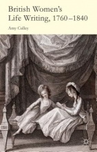 Culley, Amy British Women`s Life Writing, 1760-1840