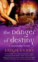 Evans, Leigh The Danger of Destiny