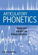 Bryan Gick,   Ian Wilson,   Donald Derrick Articulatory Phonetics