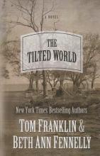 Franklin, Tom  Franklin, Tom,   Fennelly, Beth Ann,   Fennelly, Beth Ann The Tilted World