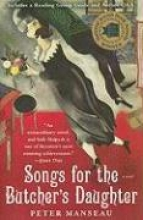 Manseau, Peter Songs for the Butcher`s Daughter