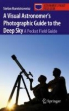 Stefan Rumistrzewicz A Visual Astronomer`s Photographic Guide to the Deep Sky