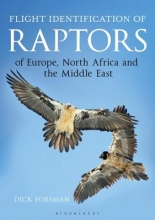 Forsman, Dick Flight Identification of Raptors of Europe, North Africa and the Middle Ease
