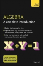 Hugh Neill Algebra: A Complete Introduction