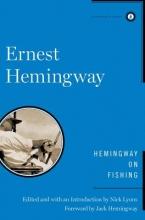Hemingway, Ernest Hemingway on Fishing