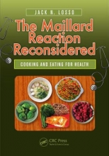 Jack N. (Louisiana State University, Baton Rouge, USA) Losso The Maillard Reaction Reconsidered