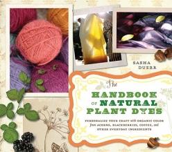 Sasha Duerr Handbook of Natural Plant Dyes