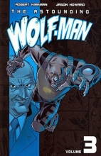 Kirkman, Robert The Astounding Wolf-Man