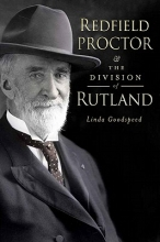 Goodspeed, Linda Redfield Proctor & the Division of Rutland