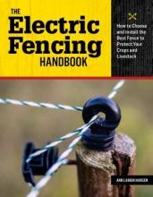 Hansen, Ann Larkin The Electric Fencing Handbook