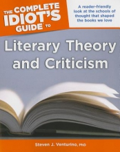 Venturino, Steven J., Ph.D. The Complete Idiot`s Guide to Literary Theory and Criticism