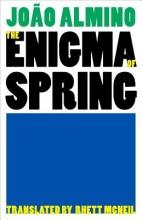 Almino, Joao Enigmas of Spring