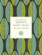 Grimm, Jacob The Essential Grimm`s Fairy Tales