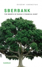 Evgeny  Karasyuk Sberbank - The Rebirth of Russias Financial Giant