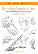 Civardi, Giovanni Art of Drawing: Drawing Hands & Feet