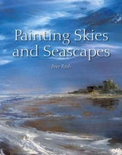Rush, Peter D. Painting Skies and Seascapes
