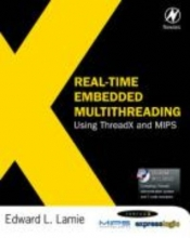 Lamie, Edward L. Real-Time Embedded Multithreading Using ThreadX and MIPS
