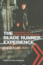 Brooker, Will The Blade Runner Experience - The Legacy of a Science Fiction Classic