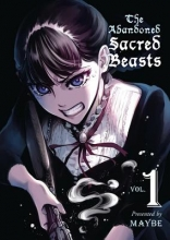Maybe To the Abandoned Sacred Beasts, Volume 1