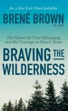 Brown, Brené Braving the Wilderness