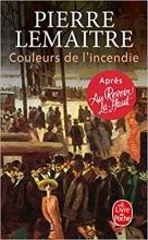 Pierre Lemaitre, Couleurs de l`incendie