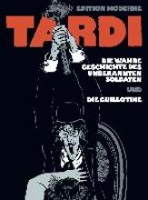 Tardi, Jacques Die wahre Geschichte des unbekannten Soldaten